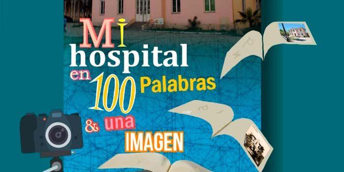 Concurso conmemorativo Mi Hospital en 100 palabras y 1 imagen
