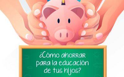 ¿Cómo ahorrar para la educación de tus hijos?