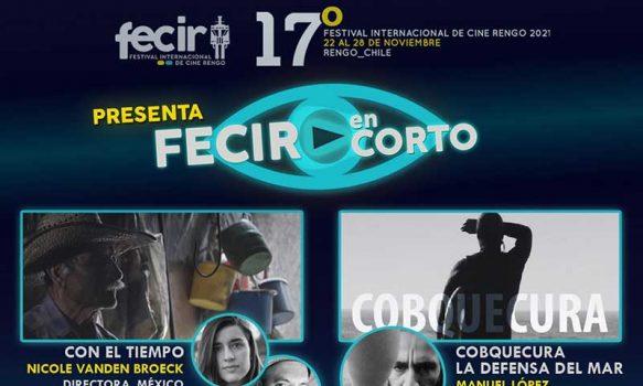 Festival Internacional de Cine Rengo 2021presenta cuarto capítulo de Fecir en Corto